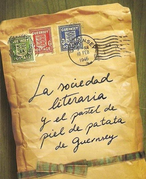 LA SOCIEDAD LITERARIA Y EL PASTEL DE PIEL DE PATATA DE GUERNSEY